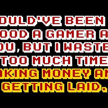 Not As Good A Gamer by BlueEyedDevil
