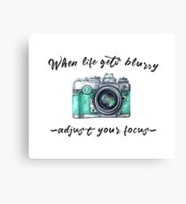 When life gets blurry... adjust your focus Canvas Print