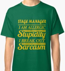 STAGE MANAGER - sarcasm Classic T-Shirt
