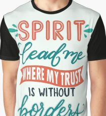 Spirit lead me where my trust is without  border-Christian Hillsong United Ocean faith women god Graphic T-Shirt
