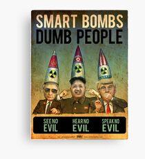 Smart Bombs - Dumb People Canvas Print