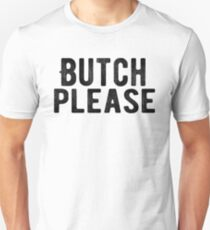 Butch please - BLACK - from Bent Sentiments T-Shirt