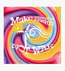 Make Alternative Energy Not War Photographic Print
