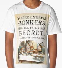 Alice In Wonderland - Tea Party - You're Entirely Bonkers - Quote  Long T-Shirt