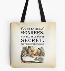 Alice In Wonderland - Tea Party - You're Entirely Bonkers - Quote  Tote Bag