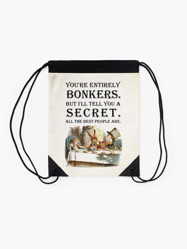 Alternate view of Alice In Wonderland - Tea Party - You're Entirely Bonkers - Quote  Drawstring Bag