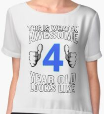 This is What an Awesome 4 Year Old Looks Like Funny Chiffon Top