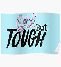 Cute but Tough Poster