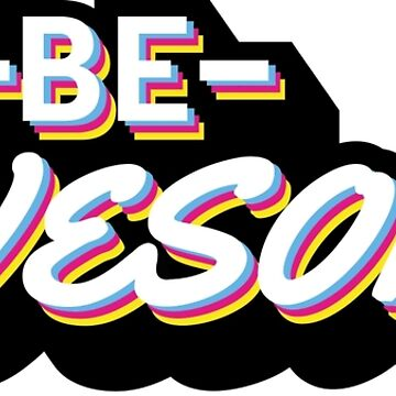 Be Awesome by roosmarijn98