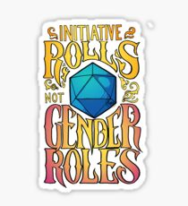 Initiative rolls not Gender roles Sticker