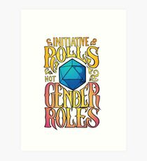 Initiative rolls not Gender roles Art Print