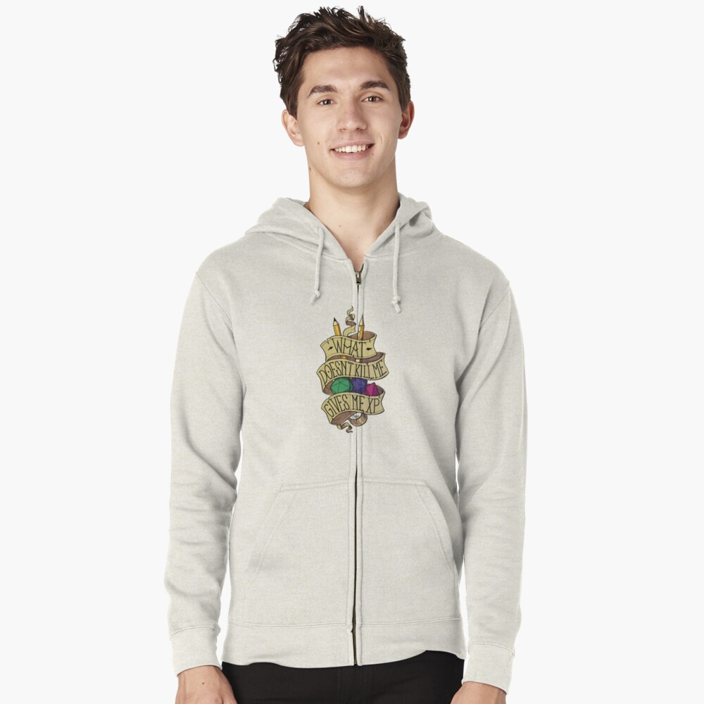 What doesn't Kill me Zipped Hoodie