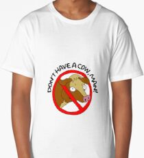 Don't have a cow, man! Long T-Shirt