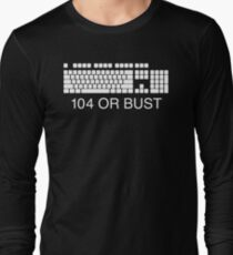 104 or bust Long Sleeve T-Shirt