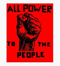 ALL POWER TO THE PEOPLE Photographic Print