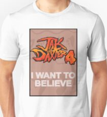 I Want to Believe: Jak and Daxter 4 Unisex T-Shirt