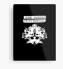 """Joss Whedon Is My Shrink"" - Light Metal Print"