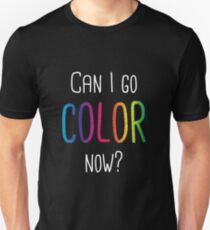 Can I Go Color Now? Adult Coloring Books Slim Fit T-Shirt