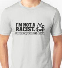 Panda: I'm not a racist  - I'm black, white & Asian T-Shirt