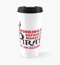 Drinking rum before 10am like a pirate Travel Mug