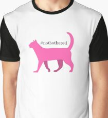 not bothered cat edition Graphic T-Shirt
