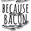 Because Cats? Because Bacon by electrovista