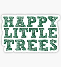 Happy Little Trees (words only) Sticker