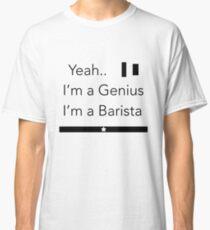 Barista Genius! Classic T-Shirt
