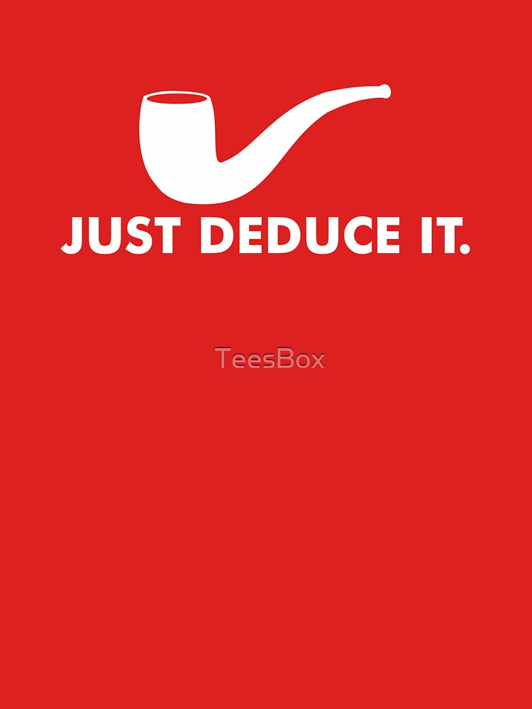 Just Deduce It by TeesBox