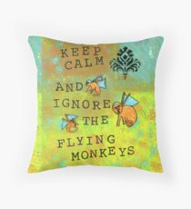 Keep Calm and Ignore the Flying Monkeys  Throw Pillow