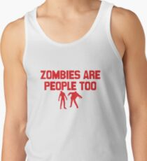 Zombies Are People Too Tank Top