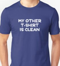 My Other T-Shirt Is Clean Slim Fit T-Shirt