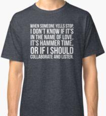When Someone Yells Stop Classic T-Shirt