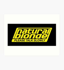 Natural Blonde... Please Talk Slowly Art Print
