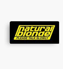 Natural Blonde... Please Talk Slowly Canvas Print