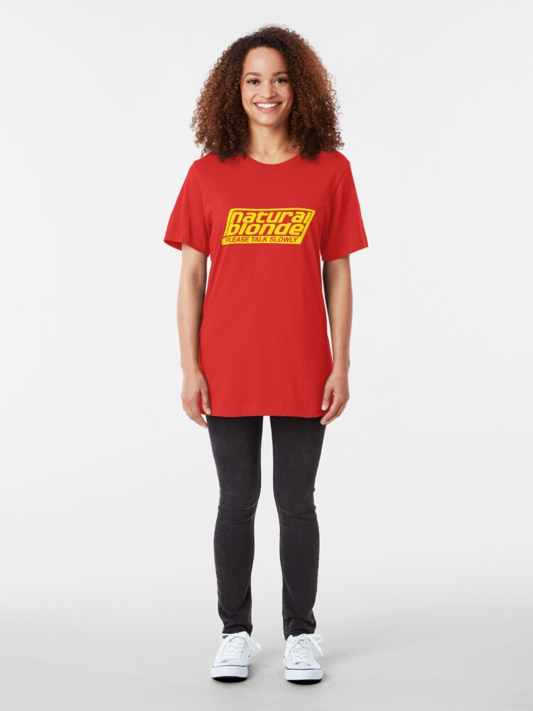 Alternate view of Natural Blonde... Please Talk Slowly Slim Fit T-Shirt