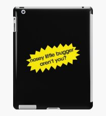 Nosey Little Bugger Aren't You? iPad Case/Skin