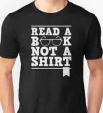 Read A Book Not A Shirt White Unisex T-Shirt