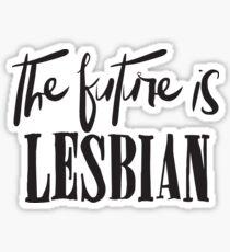 The Future is LESBIAN Sticker