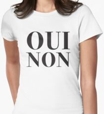 OUI NON (YES NO in French) Womens Fitted T-Shirt
