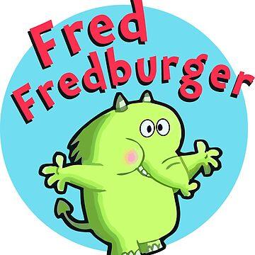 Fred Fredburger by laurauroraa