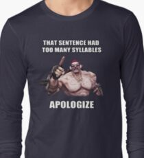 Mr.Torgue Quote Long Sleeve T-Shirt