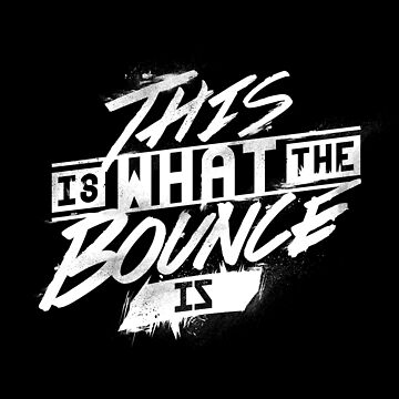 This is what the bounce is by PartyHunter