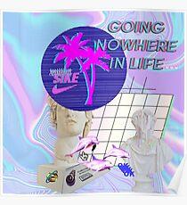 Going  Nowhere  In Life a e s t h e t i c Poster