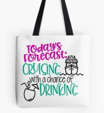 Die heutige Vorhersage Cruising mit einer Chance zu trinken Tasche