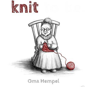 Oma Hempel - To be, or knit to be. von Niemandsland