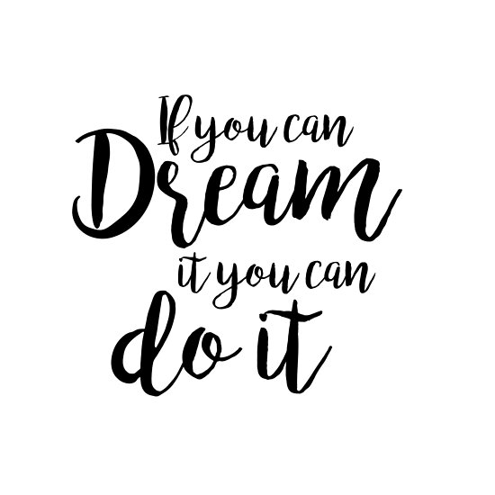 if you can dream it you can do it posters by inidreams redbubble Do Now if you can dream it you can do it by inidreams