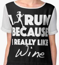I Run Because I Really Like Wine Chiffon Top