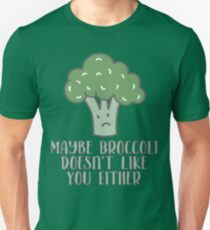 Maybe Broccoli Doesn't Like You Either Funny Vegetable Design  T-Shirt