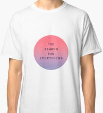 The Search for Everything - Gradient  Classic T-Shirt